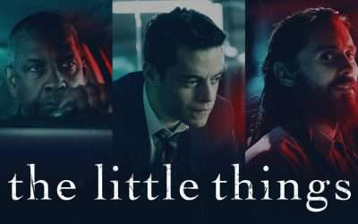 The Power Houses of Denzel, Rami & Jared – The Little Things (2021)